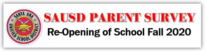 RE-OPENING OF SCHOOL FALL 2020 SAUSD SURVEY