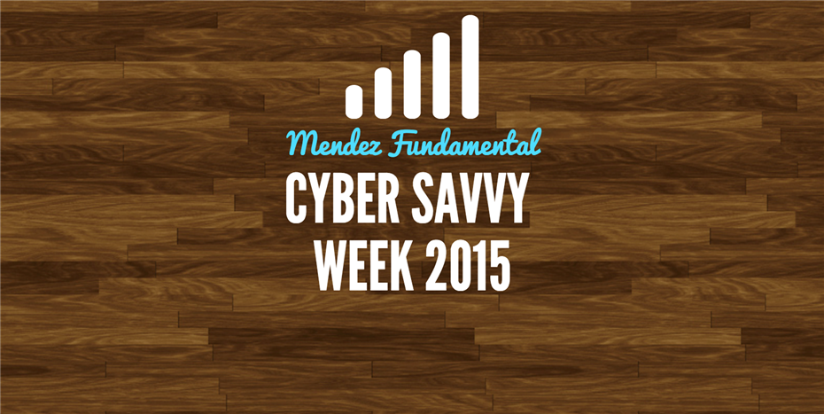 Cyber Savvy Week 2015 at Mendez