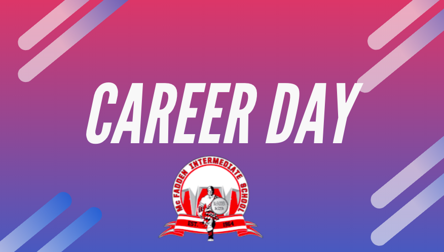 Career Day at McFadden! Sign up and join as a presenter! (April 2nd)