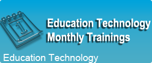 Education Technology Monthly Trainings