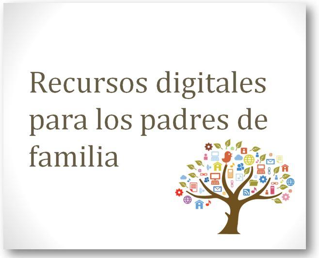 Recursos digitales para los padres de familia