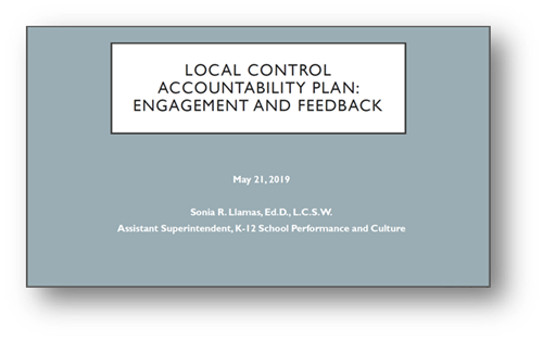 Local Control Accountability Plan: Engagement and Feedback-May 21, 2019 (Sonia R. Llamas, Ed.D., Assist. Superintendent)