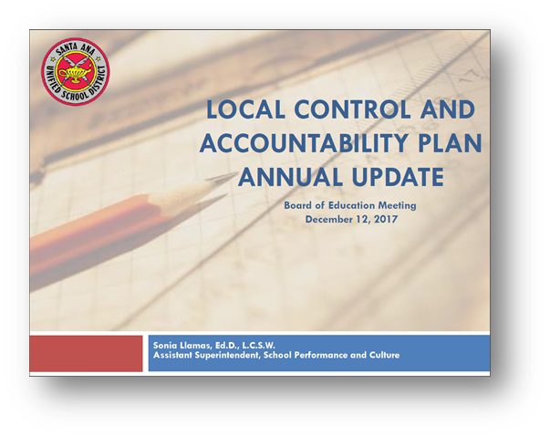 Local Control and Accountability Plan Annual Update-December 12, 2017 (Sonia Llamas, Ed.D., Assist. Superintendent)