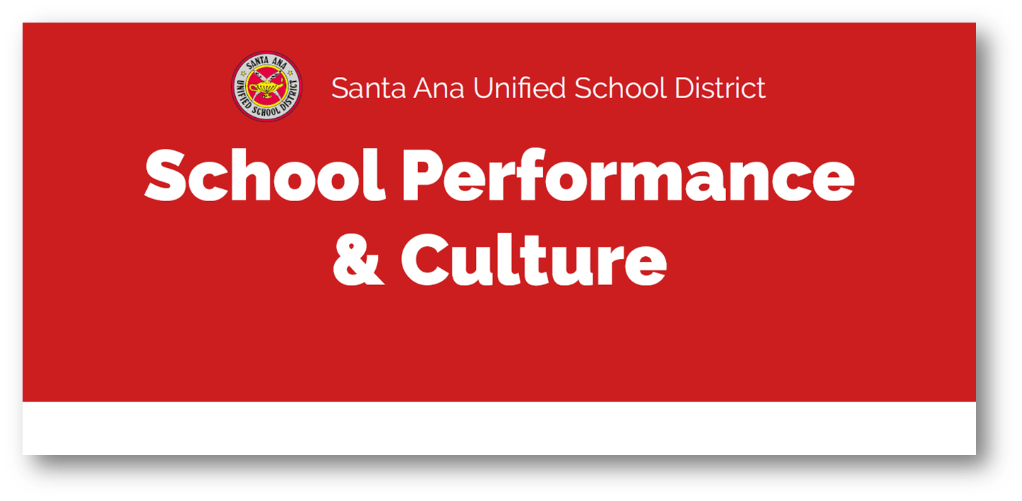 Santa Ana Unified School District, School Performance & Culture
