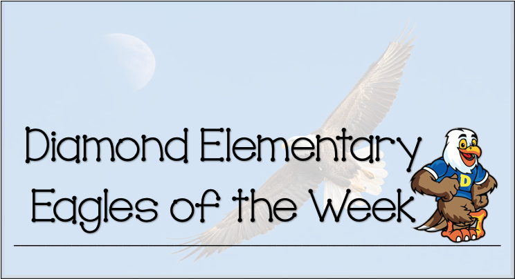 Diamond Elementary Eagles of the Week