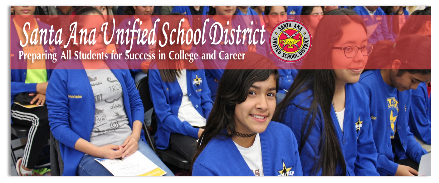 Santa Ana Unified School District-Preparing All Students for Success in College and Career