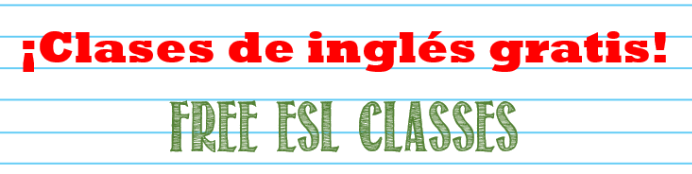 Free ESL Classes for Adults. Clases de Ingles Gratis Para Adultos!
