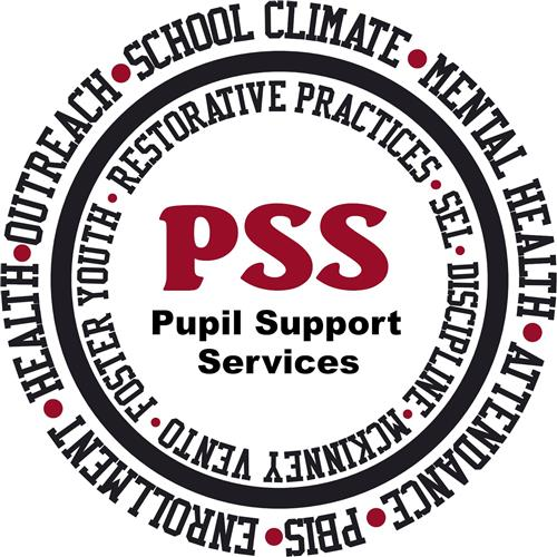 Pupil Support Services: School Climate, Mental Health, Attendance, PBIS, Enrollment, Outreach, RP, SEL, MV, Foster, Disciplin