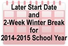 Later Start Date and 2-Week Winter Break for 2014-2015 School Year